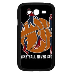Basketball Never Stops Samsung Galaxy Grand Duos I9082 Case (black) by Valentinaart