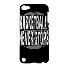 Basketball Never Stops Apple Ipod Touch 5 Hardshell Case by Valentinaart