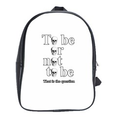 To Be Or Not To Be School Bags(large)  by Valentinaart