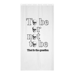 To Be Or Not To Be Shower Curtain 36  X 72  (stall)  by Valentinaart