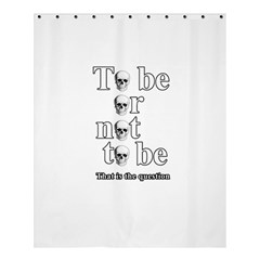 To Be Or Not To Be Shower Curtain 60  X 72  (medium)  by Valentinaart