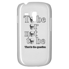 To Be Or Not To Be Galaxy S3 Mini by Valentinaart
