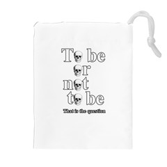 To Be Or Not To Be Drawstring Pouches (extra Large) by Valentinaart