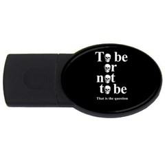 To Be Or Not To Be Usb Flash Drive Oval (4 Gb) by Valentinaart
