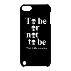 To Be Or Not To Be Apple Ipod Touch 5 Hardshell Case With Stand by Valentinaart