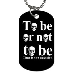 To Be Or Not To Be Dog Tag (one Side) by Valentinaart