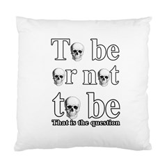 To Be Or Not To Be Standard Cushion Case (one Side) by Valentinaart