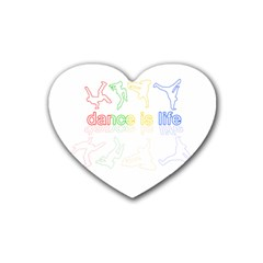Dance Is Life Rubber Coaster (heart)  by Valentinaart