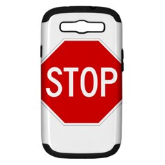 Stop Sign Samsung Galaxy S Iii Hardshell Case (pc+silicone) by Valentinaart
