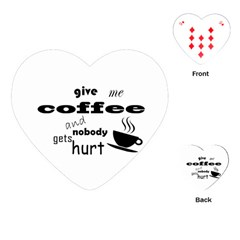 Give Me Coffee And Nobody Gets Hurt Playing Cards (heart)  by Valentinaart