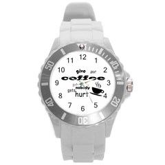 Give Me Coffee And Nobody Gets Hurt Round Plastic Sport Watch (l) by Valentinaart