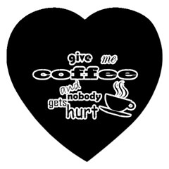 Give Me Coffee And Nobody Gets Hurt Jigsaw Puzzle (heart) by Valentinaart