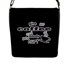 Give Me Coffee And Nobody Gets Hurt Flap Messenger Bag (l)  by Valentinaart