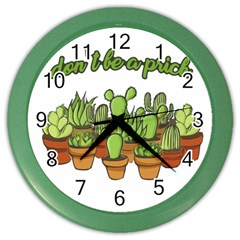 Cactus   Dont Be A Prick Color Wall Clocks by Valentinaart