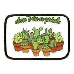 Cactus   Dont Be A Prick Netbook Case (medium)  by Valentinaart