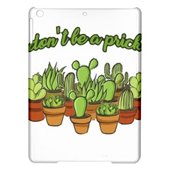 Cactus   Dont Be A Prick Ipad Air Hardshell Cases by Valentinaart