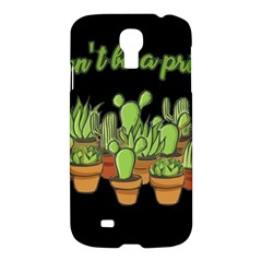 Cactus   Dont Be A Prick Samsung Galaxy S4 I9500/i9505 Hardshell Case by Valentinaart