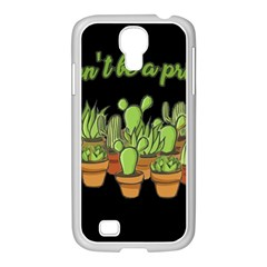 Cactus   Dont Be A Prick Samsung Galaxy S4 I9500/ I9505 Case (white) by Valentinaart
