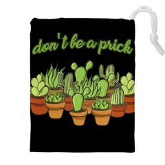 Cactus   Dont Be A Prick Drawstring Pouches (xxl) by Valentinaart