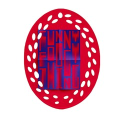 Funny Foggy Thing Oval Filigree Ornament (two Sides) by Nexatart