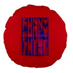 Funny Foggy Thing Large 18  Premium Flano Round Cushions by Nexatart