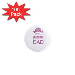 Crazy Pageant Dad 1  Mini Magnets (100 Pack)  by Valentinaart