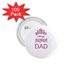 Crazy Pageant Dad 1 75  Buttons (100 Pack)  by Valentinaart