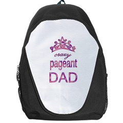 Crazy Pageant Dad Backpack Bag by Valentinaart