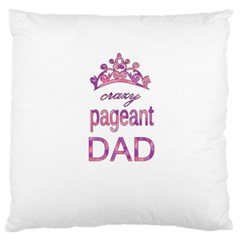 Crazy Pageant Dad Large Flano Cushion Case (one Side) by Valentinaart