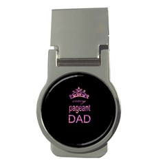 Crazy Pageant Dad Money Clips (round)  by Valentinaart