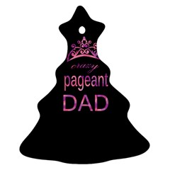 Crazy Pageant Dad Christmas Tree Ornament (two Sides) by Valentinaart