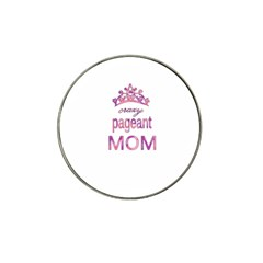Crazy Pageant Mom Hat Clip Ball Marker (4 Pack) by Valentinaart