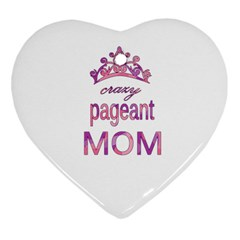 Crazy Pageant Mom Heart Ornament (two Sides) by Valentinaart