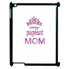 Crazy Pageant Mom Apple Ipad 2 Case (black) by Valentinaart