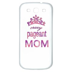 Crazy Pageant Mom Samsung Galaxy S3 S Iii Classic Hardshell Back Case by Valentinaart