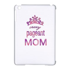 Crazy Pageant Mom Apple Ipad Mini Hardshell Case (compatible With Smart Cover) by Valentinaart