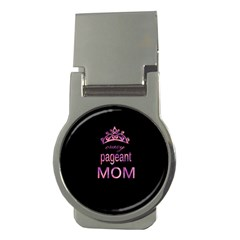 Crazy Pageant Mom Money Clips (round)  by Valentinaart
