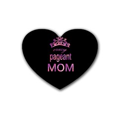 Crazy Pageant Mom Rubber Coaster (heart)  by Valentinaart
