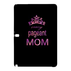 Crazy Pageant Mom Samsung Galaxy Tab Pro 12 2 Hardshell Case by Valentinaart
