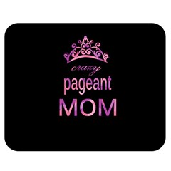 Crazy Pageant Mom Double Sided Flano Blanket (medium)  by Valentinaart