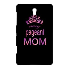 Crazy Pageant Mom Samsung Galaxy Tab S (8 4 ) Hardshell Case  by Valentinaart