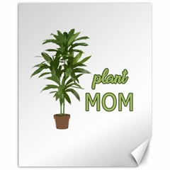 Plant Mom Canvas 11  X 14   by Valentinaart