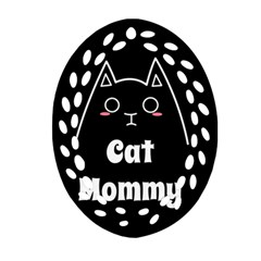 Love My Cat Mommy Ornament (oval Filigree) by Catifornia
