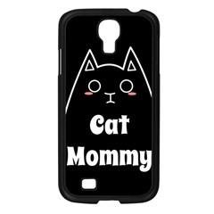 Love My Cat Mommy Samsung Galaxy S4 I9500/ I9505 Case (black) by Catifornia