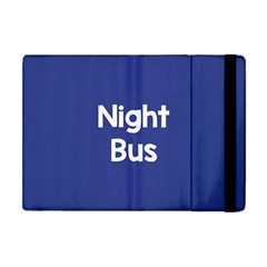 Night Bus New Blue Apple Ipad Mini Flip Case by Mariart
