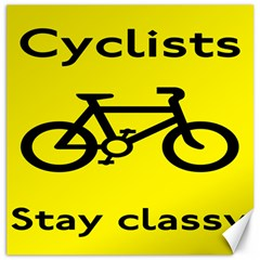 Stay Classy Bike Cyclists Sport Canvas 12  X 12   by Mariart