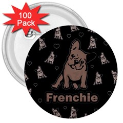 French Bulldog 3  Buttons (100 Pack)  by Valentinaart