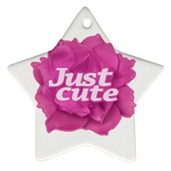Just Cute Text Over Pink Rose Star Ornament (two Sides) by dflcprints