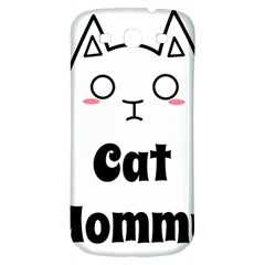 Love My Cat Mommy Samsung Galaxy S3 S Iii Classic Hardshell Back Case by Catifornia