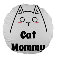 Love My Cat Mommy Large 18  Premium Flano Round Cushions by Catifornia